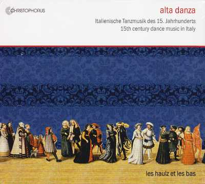 Alta Danza / 15th Century Dance Music In Italy