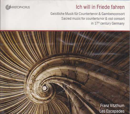 Ich will in Friede fahren - Sacred music for countertenor & viol consort in 17th century Germany / Franz Vitzthum / Les Escapades
