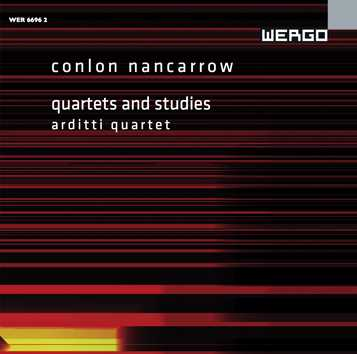 Conlon Nancarrow / Quartets and Studies / Arditti Quartet