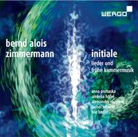 Bernd Alois Zimmermann / Initiale - Songs and Early Chamber Music