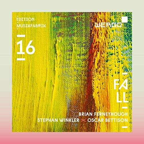 Ensemble Musikfabrik / Fall // Brian Ferneyhough / Stephan Winkler / Oscar Bettison