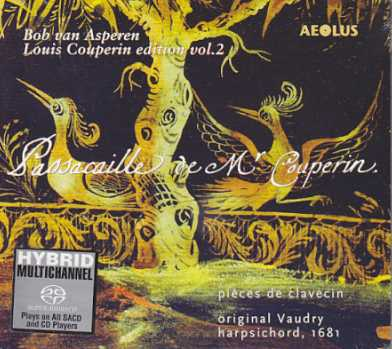 Louis Couperin / Pieces de clavecin vol. 2 / Passacaille / Bob van Asperen SACD