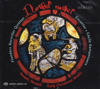 Nowel Nowel - Early Christmas Music / Flanders Recorder Quartet / Encantar Vocal Ensemble / Cécile Kempenaers