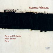Morton Feldman / Piano and Orchestra