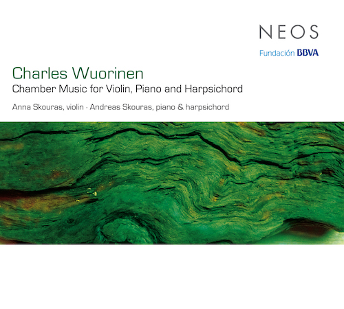 Charles Wuorinen / Chamber Music for Violin, Piano and Harpsichord // Anna Skouras / Andreas Skouras