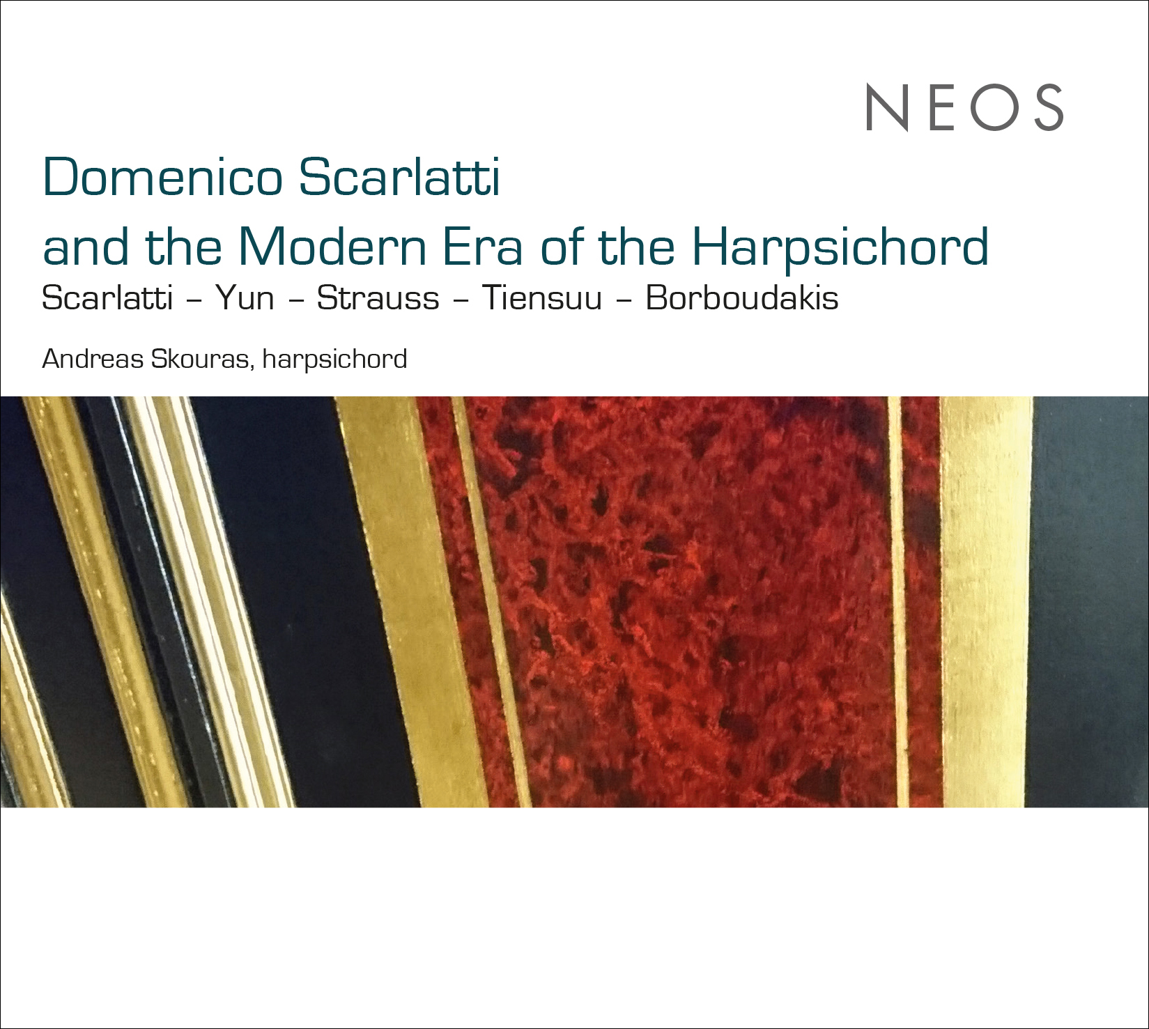 Andreas Skouras / Modern Era of the Harpsichord // Domenico Scarlatti / Isang Yun / Richard Strauss / Jukka Tiensuu / Minas Borboudakis
