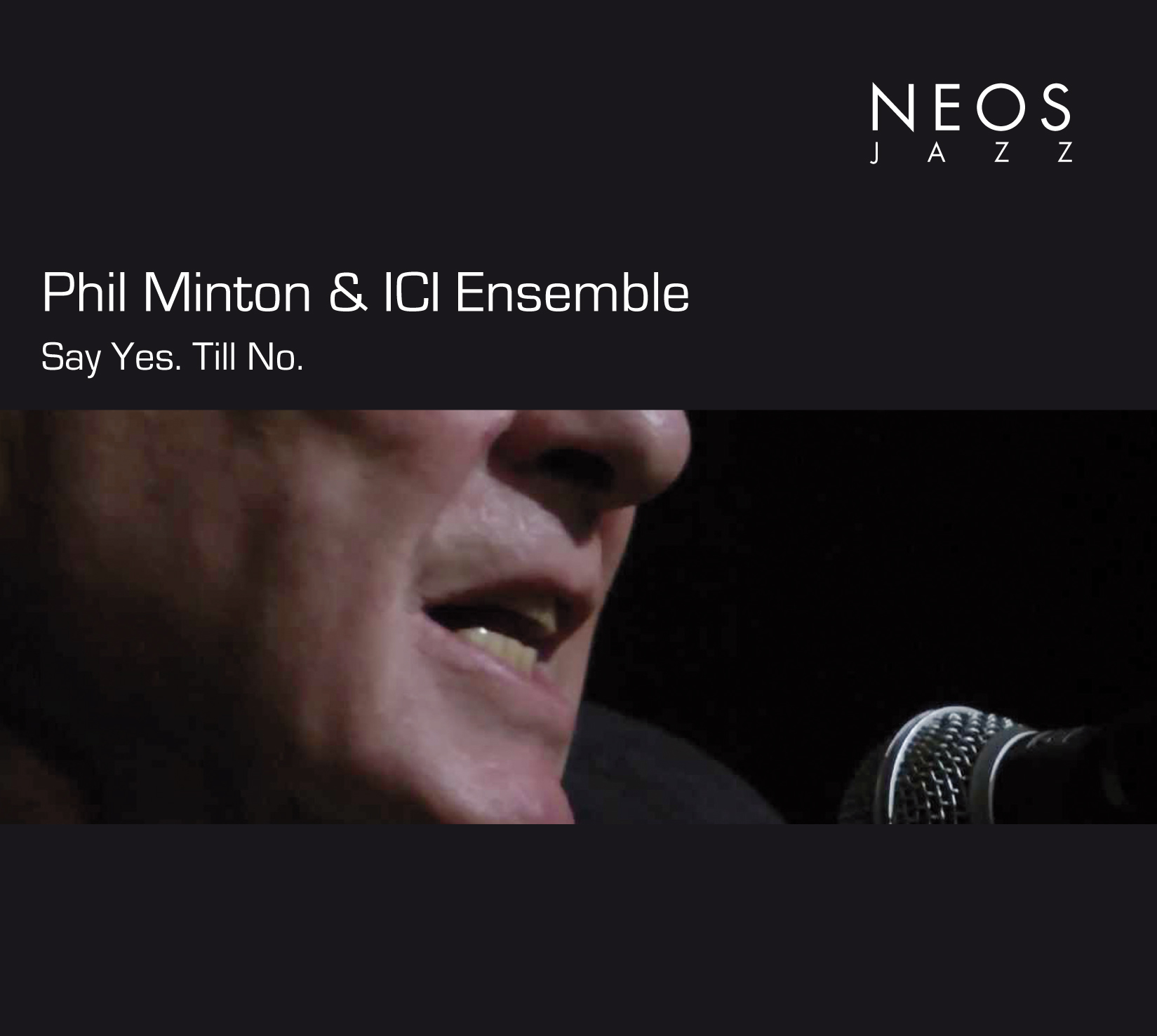 Phil Minton & ICI Ensemble // Say Yes. Till No.