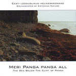 Soundscapes of Estonian Nature / Meri Panga panga all / The Sea Below the Cliff of Panga