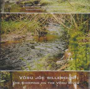 Soundscapes of Estonian Nature / The Chirping on the Võsu River