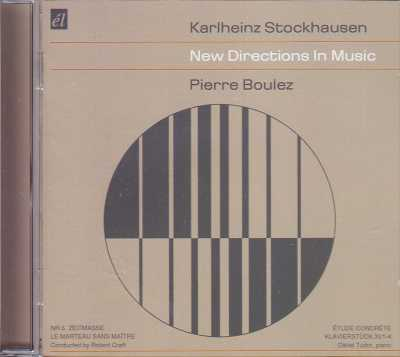 Karlheinz Stockhausen / Pierre Boulez / New Directions In Music / Robert Craft / David Tudor