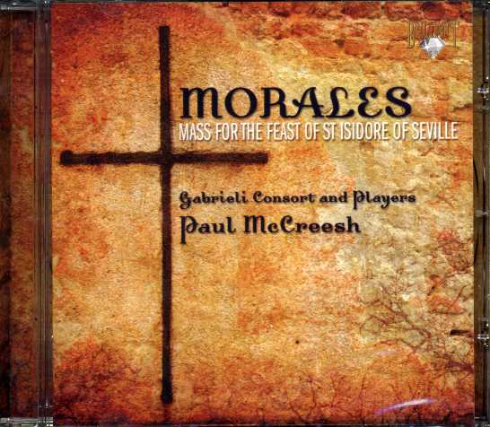 Cristobal de Morales / Mass for the Feast of St Isidore of Seville / Gabrieli Consort and Players / Paul McCreesh