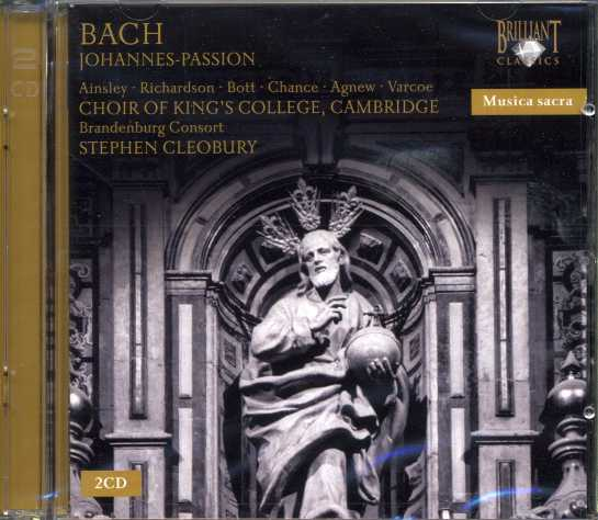 J.S. Bach / Johannes-Passion (St. John Passion) / Choir of King's College / Brandenburg Consort / Stephen Cleobury