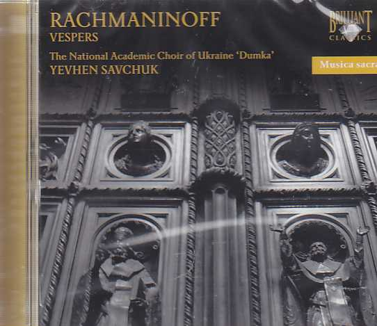 "Sergei Rachmaninov / Vespers / National Academic Choir of Ukraine ""Dumka"" / Yevhen Savchuk"