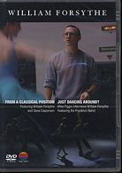 William Forsythe / From a Classical Position  / Just Dancing Around? / DVD