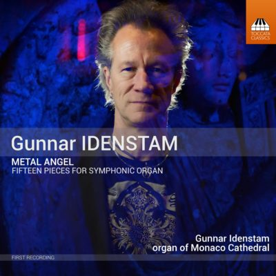 Gunnar Idenstam / Metal Angel - Fifteen Pieces for Symphonic Organ