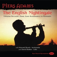 The English Nightingale // Piers Adams, nokkahuilu / Howard Beach, cembalo, urut, piano / David Watkin, sello