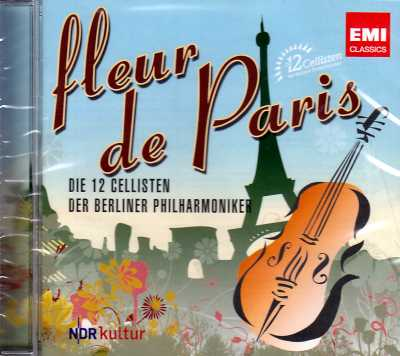 Fleur de Paris / Die 12 Cellisten der Berliner Philharmoniker