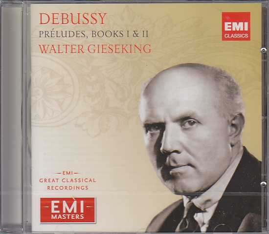 Claude Debussy / Preludes (Complete) / Walter Gieseking EMI Masters)