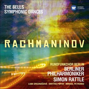 Sergei Rachmaninov / The Bells / Symphonic Dances // Berliner Philharmoniker / Simon Rattle