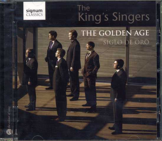 The King's Singers / The Golden Age / Siglo de Oro