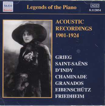 Legends of the Piano / Acoustic recordings 1901-1924 / Camille Saint-Saëns / Vincent D'Indy / Enrique Granados / Edvard Grieg et al.
