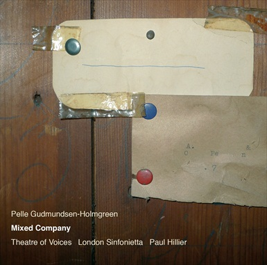 Pelle Gudmundsen-Holmgreen / Mixed Company // Theatre of Voices / London Sinfonietta / Paul Hillier