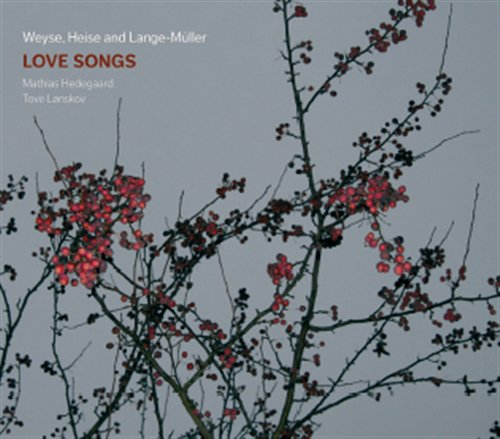 Mathias Hedegaard / Love Songs / Peter Heise, Christoph Weyse, Peter Lange-Müller