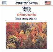 Charles Ives / String Quartets / Blair Quartet
