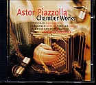 Astor Piazzolla / Chamber Works