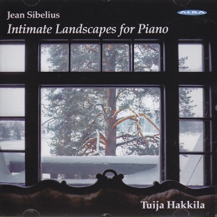 Jean Sibelius / Intimate Landscapes for Piano / Tuija Hakkila