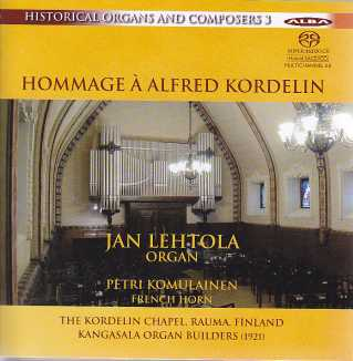 Hommage à Alfred Kordelin / Jan Lehtola / Historical Organs and Composers vol. 3 SACD