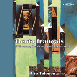 Otto Tolonen / Tiento Francais - 20th Century French and Spanish Guitar Music // Jacques Ibert / Gustave Samazeuilh / Georges Auric / Germaine Taillefeirre / Darius Milhaud / Francis Poulenc / Maurice Ohana