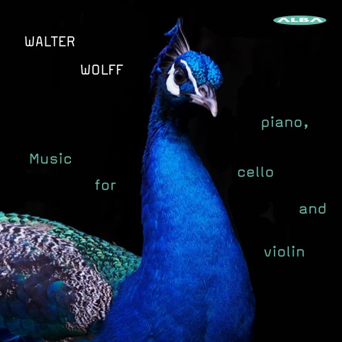 Walter Wolff / Music for Piano, Cello and Violin // Gabi Sultana / Tomas Nuñez-Garcés / Merel Junge