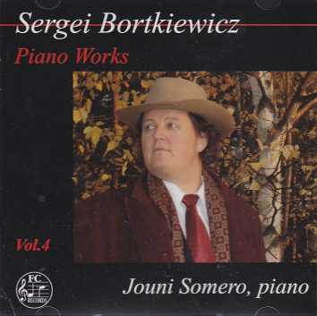Sergei Bortkiewicz / Piano Works Vol. 4 / Jouni Somero