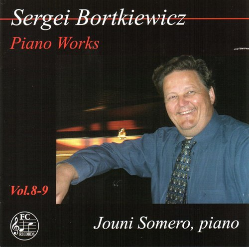 Sergei Bortkiewicz / Piano Works vol. 8 & 9 // Jouni Somero
