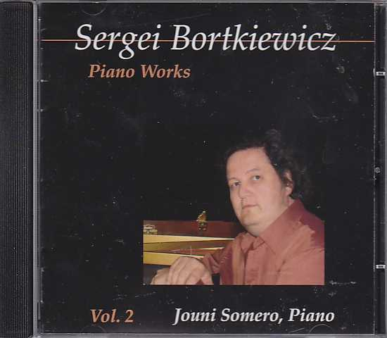 Sergei Bortkiewicz / Piano Works Vol. 2 / Jouni Somero