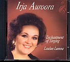Irja Auroora / Enchantment of Singing - Laulun lumoa // Robert Schumann / Richard Strauss / Jean Sibelius / Sergei Rachmaninov / Xavier de Montsalvatge / Joaquin Valverde / Enrique Granados / Joaquin Nin / Manuel de Falla