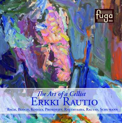 Erkki Rautio / The Art of a Cellist // Zoltán Kodály / J.S. Bach / Ernest Bloch / Einojuhani Rautavaara / Robert Schumann / Matti Rautio / Sergei Prokofiev