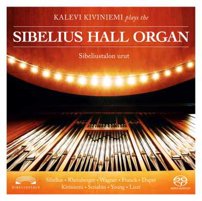 Kalevi Kiviniemi / Plays the Sibelius Hall Organ
