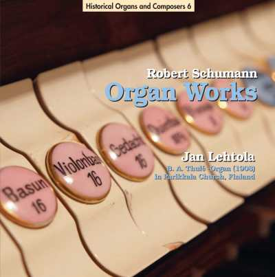 Robert Schumann / Organ Works // Jan Lehtola