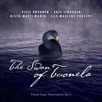 Ville Urponen / The Swan of Tuonela - Finnish Organ Transcriptions vol. 2 //  Jean Sibelius