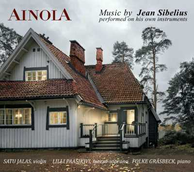 Ainola: Music by Jean Sibelius performed on his own instruments // Satu Jalas / Lilli Paasikivi / Folke Gräsbeck