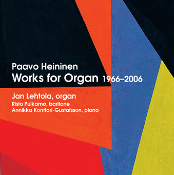 Paavo Heininen / Works for Organ 1966-2006 // Jan Lehtola