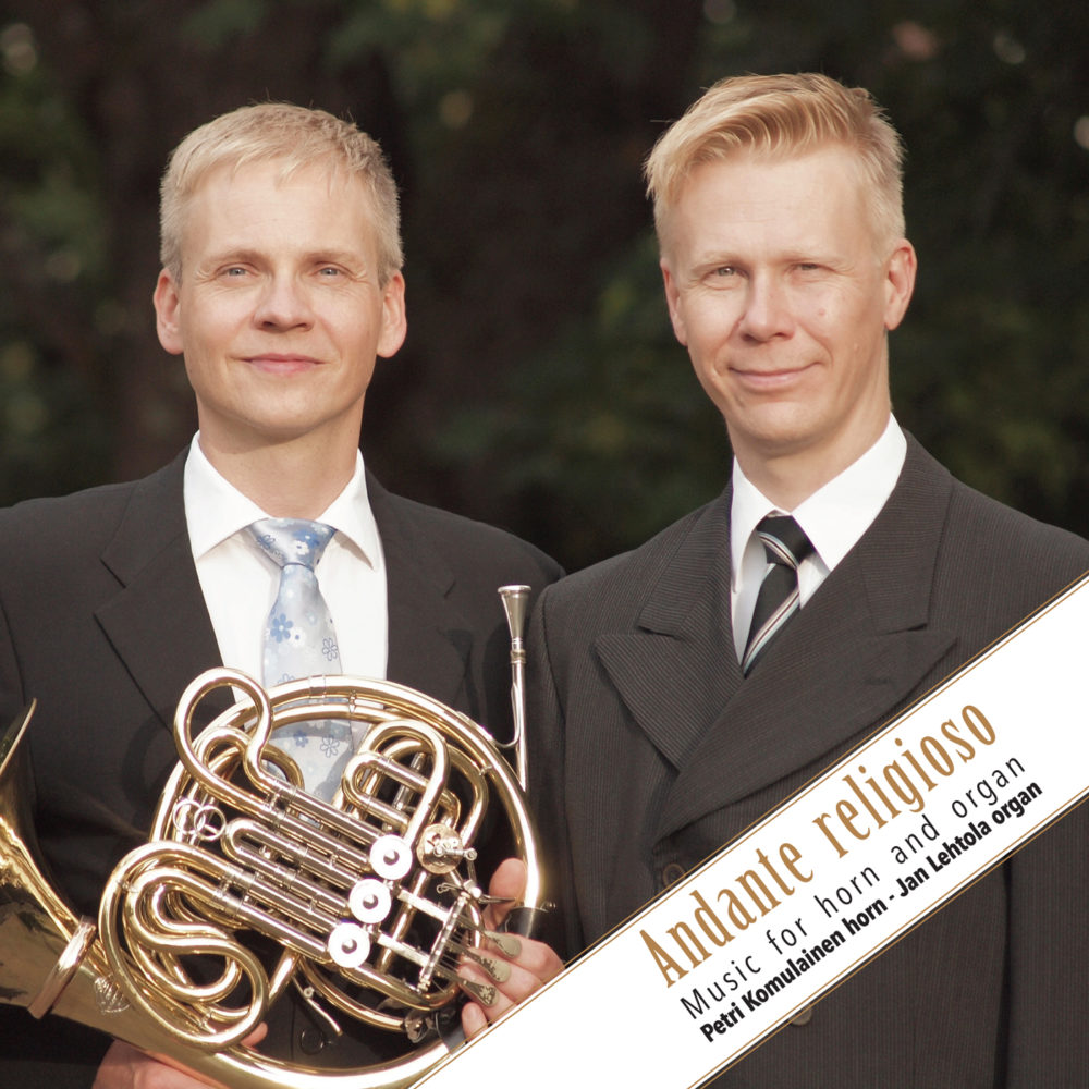Andante religioso / Music for Horn and Organ // Petri Komulainen / Jan Lehtola