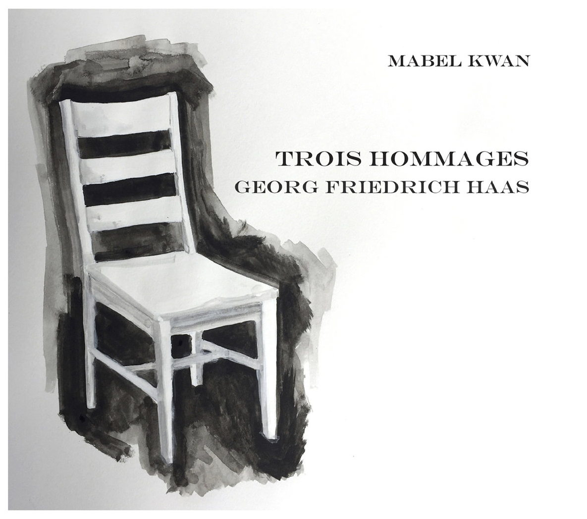 Georg Friedrich Haas / Trois Hommages // Mabel Kwan