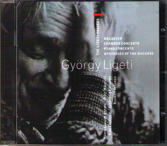 György Ligeti / The Ligeti Project I / Melodien / Chamber Concerto / Piano Concerto / Mysteries of the Macabre