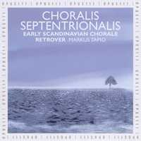 Choralis Septentrionalis / Early Scandinavian Chorale / Retrover / Markus Tapio