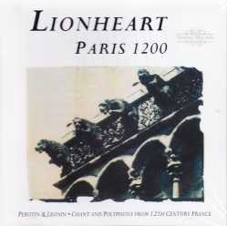 Lionheart / Paris 1200: Chants & Polyphony from 12th Century France // Leoninus / Perotinus