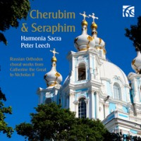 Cherubim & Seraphim - Russian Orthodox choral works from Catherine the Great to Nicholas II // Harmonia Sacra / Peter Leech