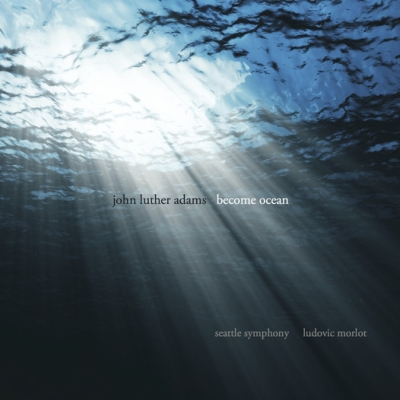 John Luther Adams / Become Ocean